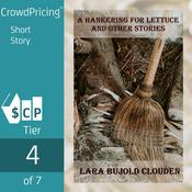 A Hankering for Lettuce and Other Stories by  Lara Bujold Clouden audiobook