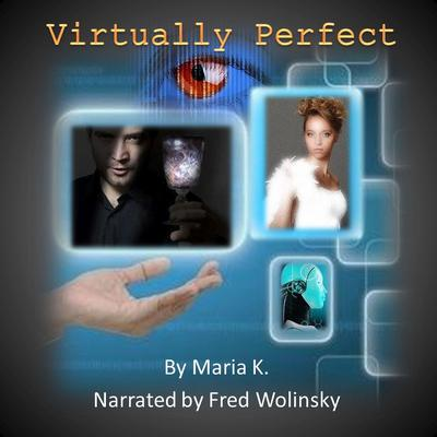 Virtually Perfect by Maria K. audiobook