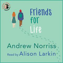 Friends for Life by Andrew Norriss audiobook
