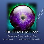 The Elemental Task - Elemental Tales - Book 01 by  Maria K. audiobook
