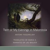 Twin or My Evenings in Malorossia by  Antony Pogorelsky audiobook