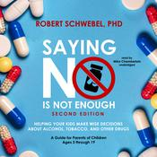 Saying No Is Not Enough, Second Edition by  Robert Schwebel PhD audiobook