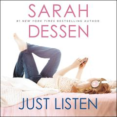 Just Listen by Sarah Dessen audiobook