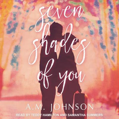 Seven Shades of You by A.M. Johnson audiobook