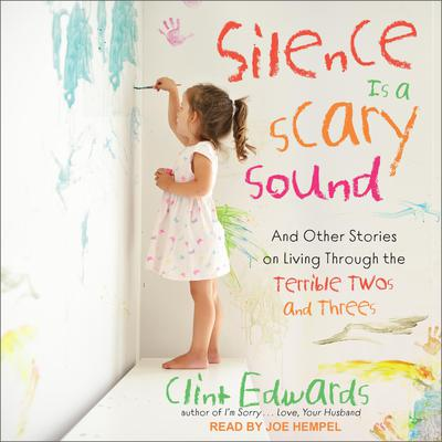 Silence is a Scary Sound by Clint Edwards audiobook