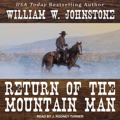 Return of the Mountain Man by William W. Johnstone audiobook