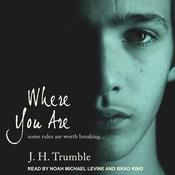 Where You Are by  J.H. Trumble audiobook