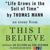 Life Grows in the Soil of Time by  Thomas Mann audiobook