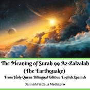The Meaning of Surah 99 Az-Zalzalah (The Earthquake) From Holy Quran Bilingual Edition English Spanish by  Jannah Firdaus Mediapro audiobook