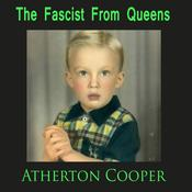 The Fascist From Queens by  Atherton Cooper audiobook