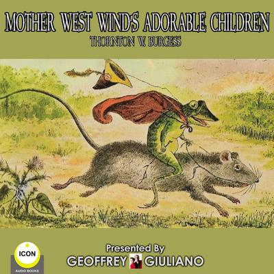 Mother West Wind's Adorable Children by Thornton Burgess audiobook