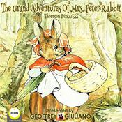The Grand Adventures of Mrs. Peter Rabbit by  Thornton Burgess audiobook