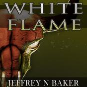 White Flame by  Jeffrey N. Baker audiobook