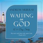 Waiting on God: A 31-Day Study by  Andrew Murray audiobook