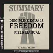Summary of Discipline Equals Freedom: Field Manual by Jocko Willink by  Readtrepreneur Publishing audiobook