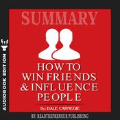 Summary of How To Win Friends and Influence People by Dale Carnegie by  Readtrepreneur Publishing audiobook