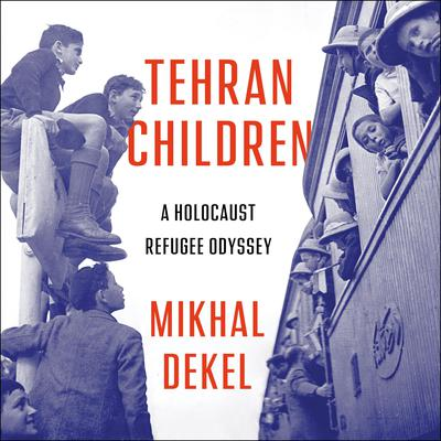 Tehran Children by Mikhal Dekel audiobook