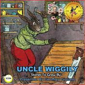 Uncle Wiggily Stories To Grow By by  Howard Garis audiobook