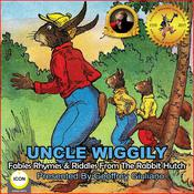 Uncle Wiggily Fables Rhymes & Riddles From The Rabbit Hutch  by  Howard Garis audiobook