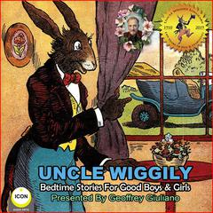 Uncle Wiggily Bedtime Stories For Good Boys & Girls by Howard Garis audiobook