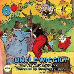 Uncle Wiggily Tall Tales & Long Ears by Howard Garis audiobook