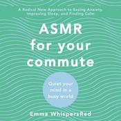 ASMR for Your Commute by  Emma WhispersRed audiobook