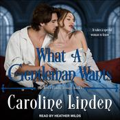 What a Gentleman Wants by  Caroline Linden audiobook