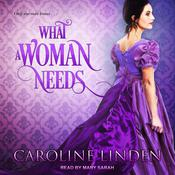 What a Woman Needs by  Caroline Linden audiobook