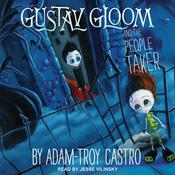 Gustav Gloom and the People Taker by  Adam-Troy Castro audiobook