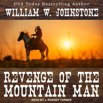 Revenge of the Mountain Man by William W. Johnstone audiobook