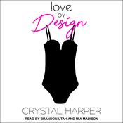 Love by Design by  Crystal Harper audiobook