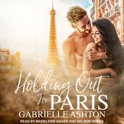Holding Out For Paris by  Gabrielle Ashton audiobook