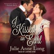 I Kissed an Earl by  Julie Anne Long audiobook
