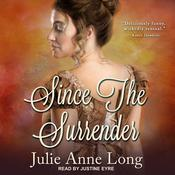 Since the Surrender by  Julie Anne Long audiobook