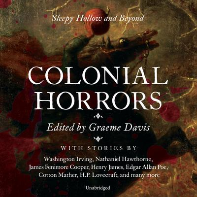Colonial Horrors by various authors audiobook