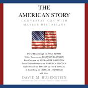 The American Story by  David M. Rubenstein audiobook