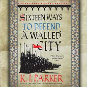 Sixteen Ways to Defend a Walled City by  K. J. Parker audiobook