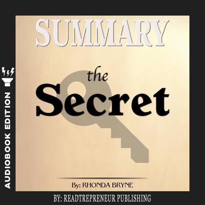 Summary of The Secret by Rhonda Byrne by Readtrepreneur Publishing audiobook