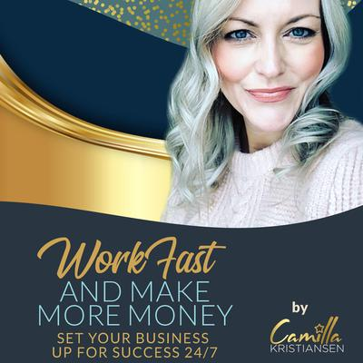 Work fast and make more money! by Camilla Kristiansen audiobook