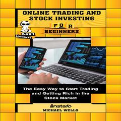Online Trading and Stock Investing for Beginners by Michael Wells audiobook