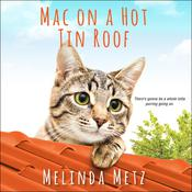 Mac on a Hot Tin Roof by  Melinda Metz audiobook