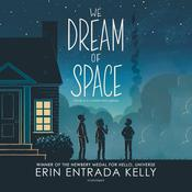 We Dream of Space by  Erin Entrada Kelly audiobook