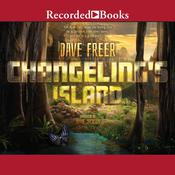 Changeling's Island by  Dave Freer audiobook