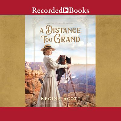 A Distance Too Grand by Regina Scott audiobook
