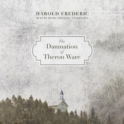 The Damnation of Theron Ware by Harold Frederic audiobook