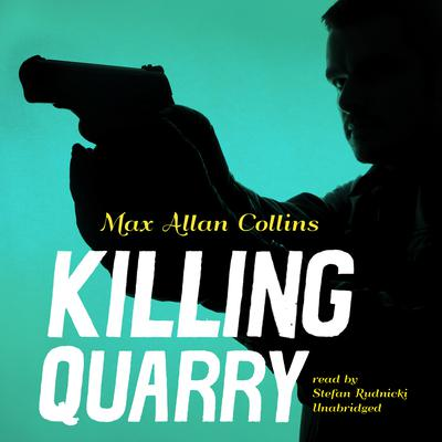 Killing Quarry by Max Allan Collins audiobook