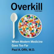 Overkill by  Paul A.  Offit MD audiobook