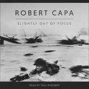 Slightly Out of Focus by  Robert Capa audiobook