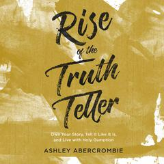 Rise of the Truth Teller by Ashley Abercrombie audiobook