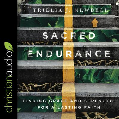 Sacred Endurance by Trillia Newbell audiobook